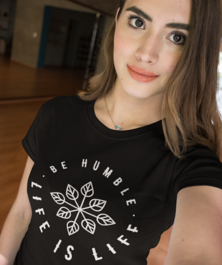be humble life is life ladies organic t-shirt