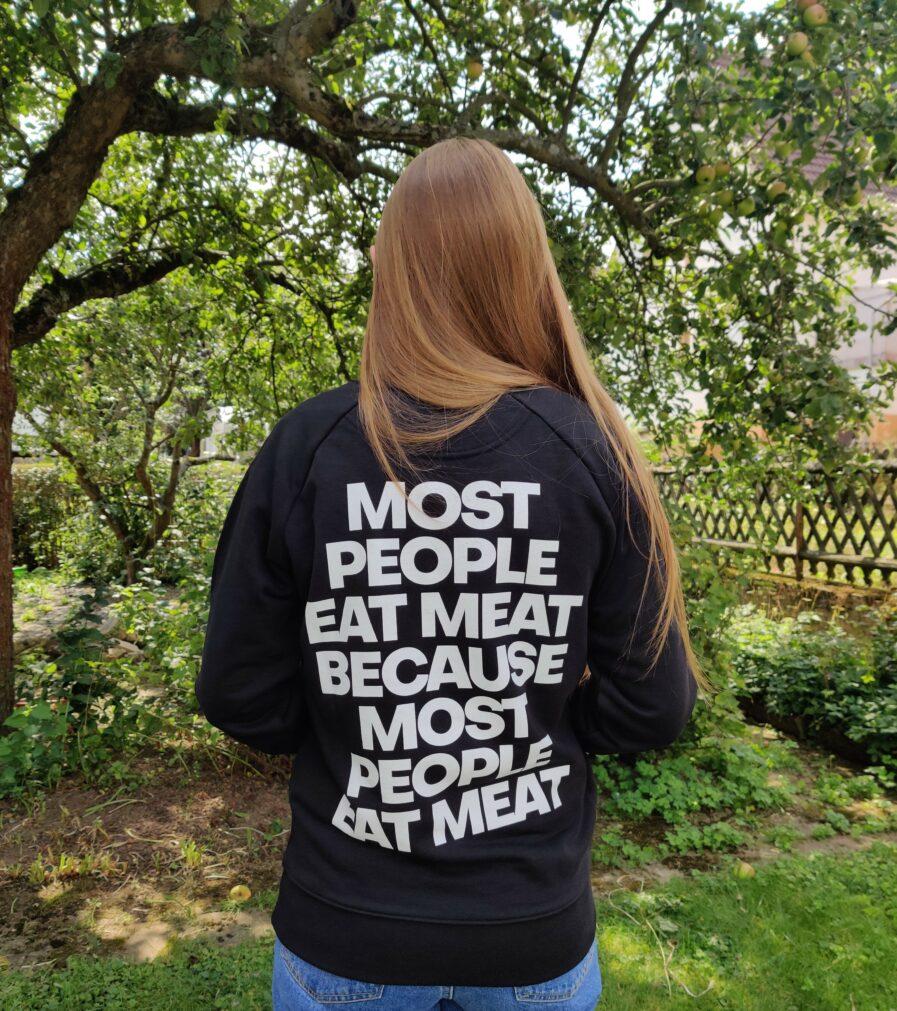 Most People Eat Meat Because Most People Eat Meat Unisex Organic Sweatshirt schwarz