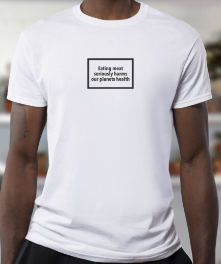 eating-meat-seriously-harms-our-planets-health-organic-shirt-weiss
