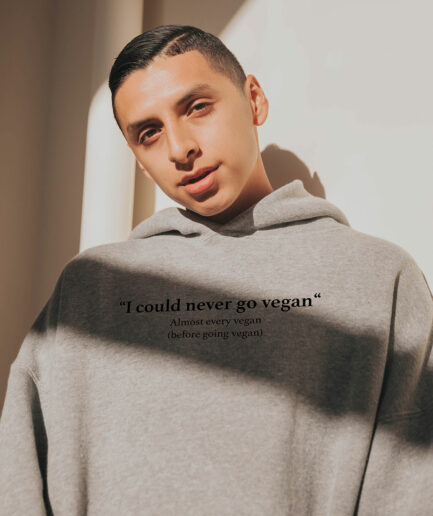 I Could Go Never Vegan Organic Hoodie