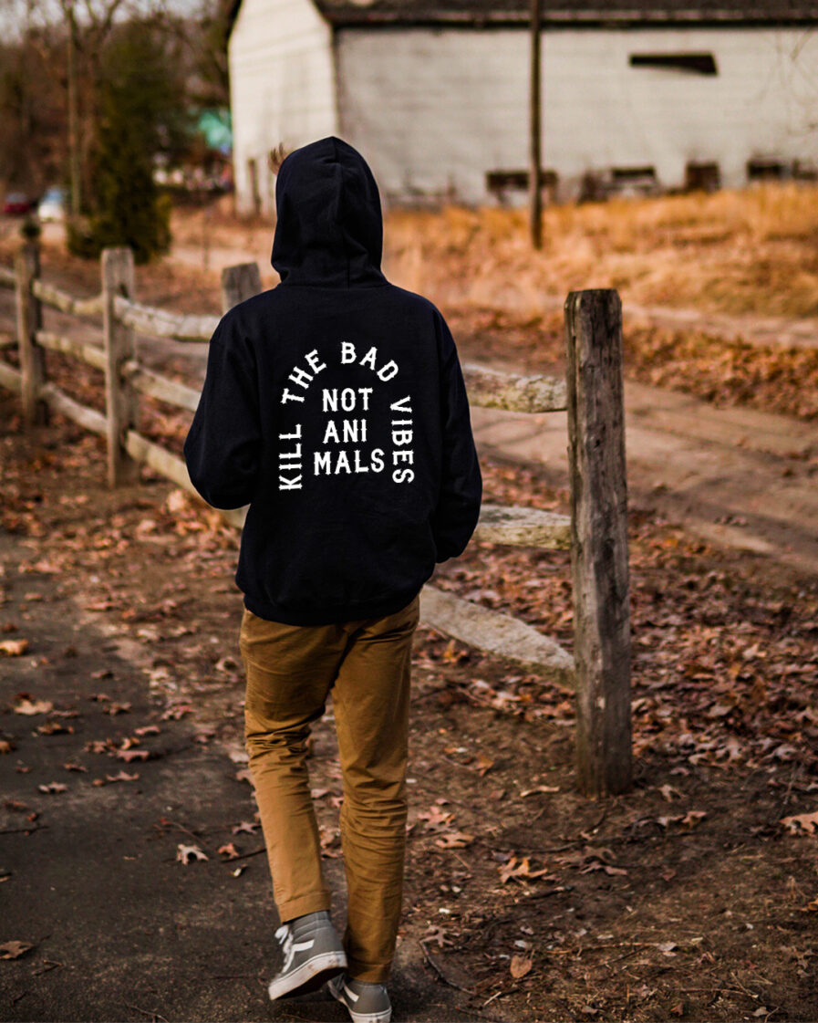 Kill The Bad Vibes Not Animals Basic Unisex Hoodie
