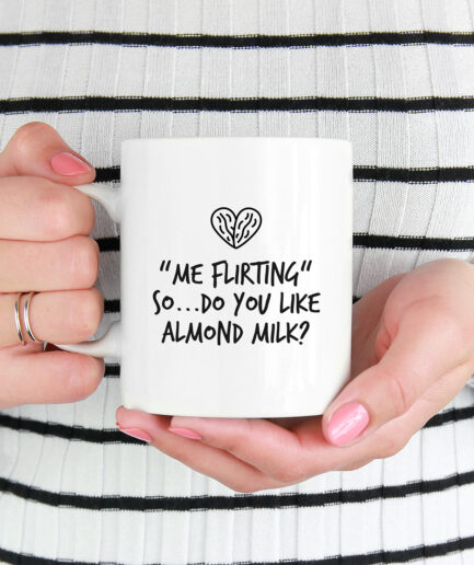 Me Flirting Do you like almond milk? Tasse