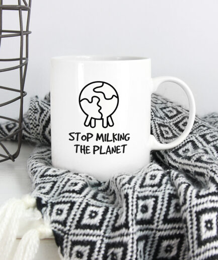 Stop milking the planet Tasse