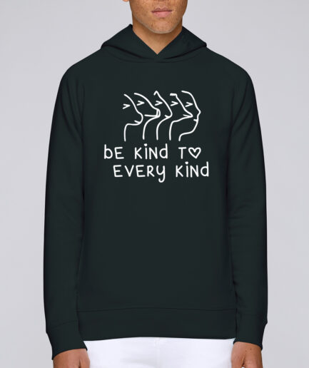 Be Kind To Every Kind-Organic Hooded Sweat