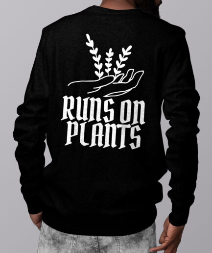 Runs on plants Basic Sweatshirt