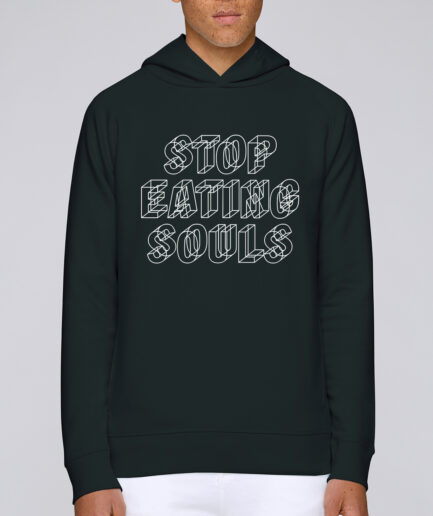 Stop Eating Souls Organic Hooded Sweat