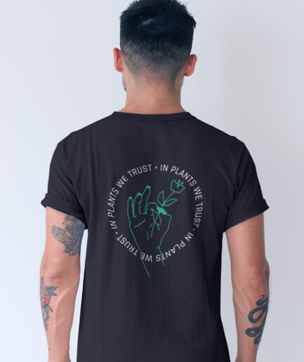 in plants we trust organic shirt back