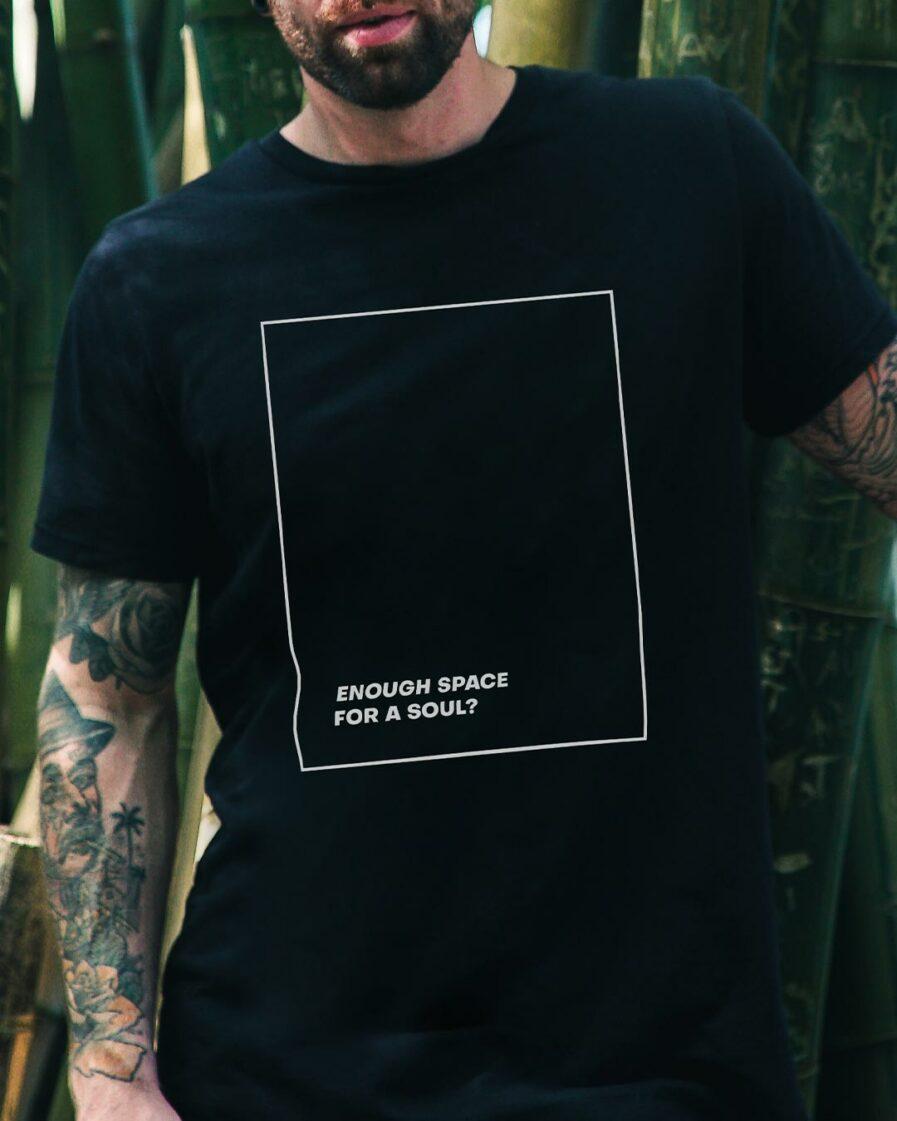 Enough Space For A Soul? Organic Shirt