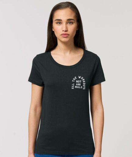Kill The Workouts Not Animals Ladies Organic Shirt Schwarz