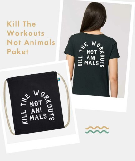 Kill The Workouts Not Animals Paket