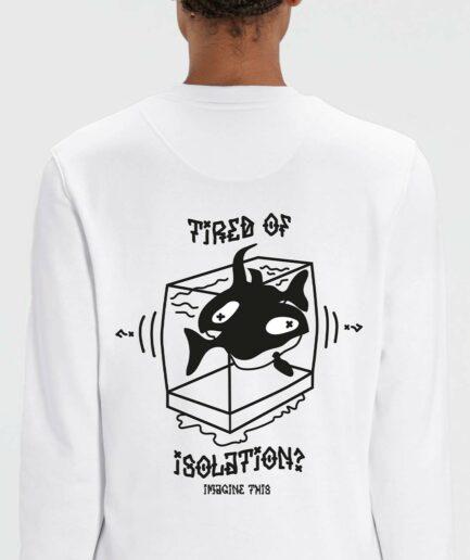Tired Of Isolation Sweatshirt